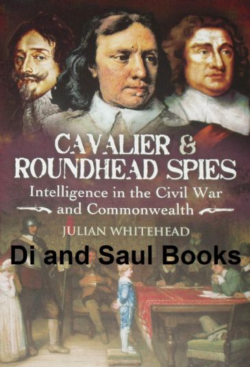 Cavalier and Roundhead Spies - Intelligence in the Civil War and Commonwealth